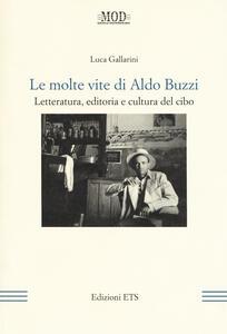 Le molte vite di Aldo Buzzi