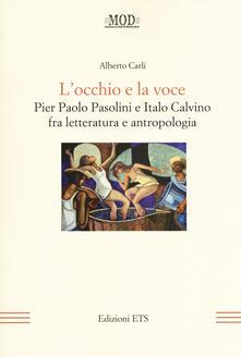 Atomicabionda-ilfilm.it L' occhio e la voce. Pier Paolo Pasolini e Italo Calvino fra letteratura e antologia Image
