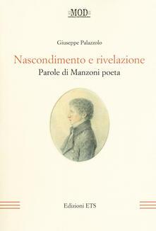 Nascondimento e rivelazione. Parole di Manzoni poeta - Giuseppe Palazzolo - copertina