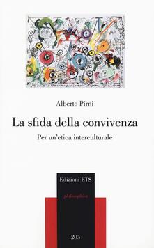 La sfida della convivenza. Per un'etica interculturale - Alberto Pirni - copertina