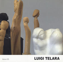 Luigi Telara. Un percorso fra arte, poesia e tecnica. Ediz. a colori - copertina