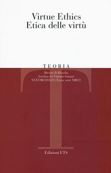 Teoria. Rivista di filosofia (2018). Vol. 2: Virtue ethics-Etica delle virtù..pdf