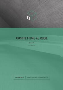 Architetture al cubo. Edizione 2016. Ediz. illustrata - copertina