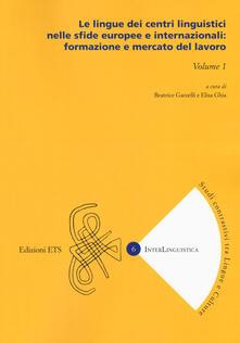 Listadelpopolo.it Le lingue dei centri linguistici nelle sfide europee e internazionali: formazione e mercato del lavoro. Vol. 1 Image