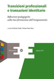 Rallydeicolliscaligeri.it Transizioni professionali e transazioni identitarie. Riflessioni pedagogiche sulla trasformazione dell'insegnamento Image