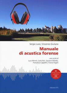 Manuale di acustica forense - Sergio Luzzi,Vincenzo Giuliano - copertina