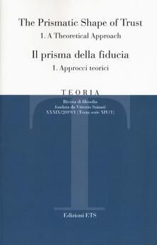 Teoria. Rivista di filosofia (2019). Vol. 1\1: prisma della fiducia. Approcci teorici, Il. - copertina
