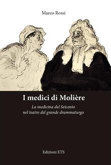 I medici di Molière. La medicina del Seicento nel teatro del grande drammaturgo.pdf