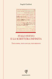 Rallydeicolliscaligeri.it Italo Svevo e la scrittura infinita. Testi sospesi, testi conclusi, testi ripensati Image