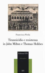 Libro Tirannicidio e resistenza in John Milton e Thomas Hobbes Francesca Pirola