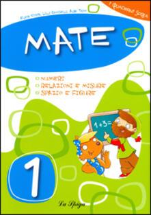 Mate. Per la Scuola elementare. Vol. 1.pdf