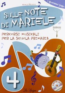 Sulle note di Mariele. Percorsi musicali. Per la 4ª classe elementare. Con CD Audio.pdf