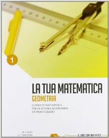 Premioquesti.it La tua matematica. Geometria. Per la Scuola media. Con espansione online. Vol. 1 Image