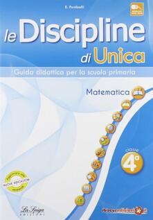 Fondazionesergioperlamusica.it Le discipline di Unica. Matematica. Per la 4ª classe elementare Image