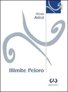 Libro Illimite Peloro. Interpretazioni del confine terracqueo Nicola Aricò