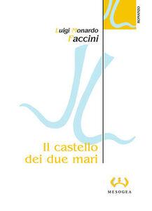 Foto Cover di Il castello dei due mari, Libro di Luigi M. Faccini, edito da Mesogea