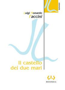 Libro Il castello dei due mari Luigi M. Faccini