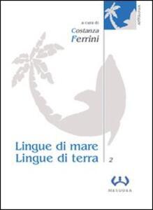 Lingue di mare, lingue di terra. Vol. 2