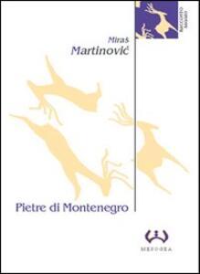 Pietre di Montenegro. Archeologia e poesia