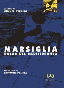 Marsiglia. Bazar del Mediterraneo - copertina