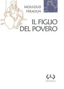 Foto Cover di Il figlio del povero, Libro di Mouloud Feraoun, edito da Mesogea