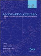 Lo sguardo azzurro. Costanti e varianti dell'immaginario mediterraneo. Atti del convegno (Lugano, 23-24 novembre 2006)