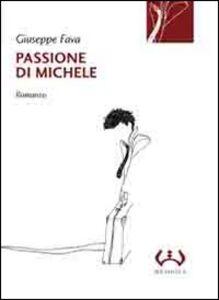 Foto Cover di Passione di Michele, Libro di Giuseppe Fava, edito da Mesogea