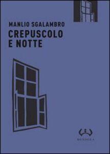 Libro Crepuscolo e notte Manlio Sgalambro