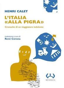 L' Italia «alla pigra». Cronache di un viaggiatore indolente