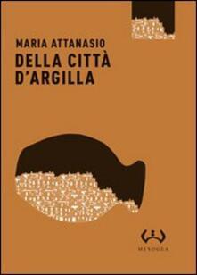 Della città d'argilla - Maria Attanasio - copertina