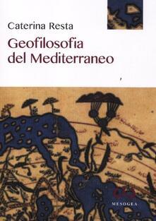 Geofilosofia del Mediterraneo - Caterina Resta - copertina