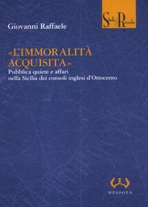 «L'immoralità acquisita». Pubblica quiete e affari nella Sicilia dei consoli inglesi d'Ottocento