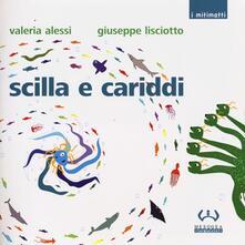 Scilla e Cariddi - Valeria Alessi,Giuseppe Lisciotto - copertina