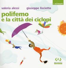 Polifemo e la città dei ciclopi - Valeria Alessi,Giuseppe Lisciotto - copertina