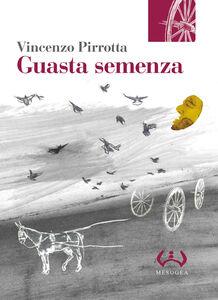 Libro Guasta semenza Vincenzo Pirrotta
