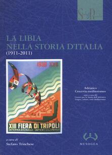 La Libia nella storia d'Italia (1911-2011) - copertina