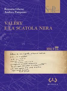 Libro Valéry e la scatola nera Rossana Gheno , Andrea Pasquino