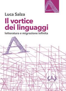 Il vortice dei linguaggi. Letteratura e migrazione infinita
