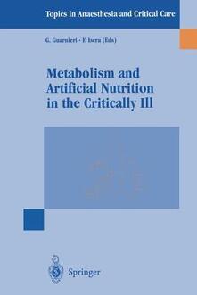 Metabolism and artificial nutrition in the critically ill - G. Guarnieri,F. Iscra - copertina