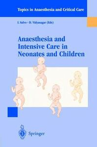 Anaesthesia and intensive care in neonates and children