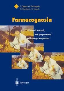 Farmacognosia: farmaci naturali, loro preparazioni ed impiego terapeutico - copertina