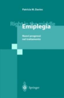 Right in the middle: emiplegia. Nuovi progressi nel trattamento - Patricia M. Davies - copertina