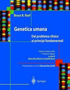 Genetica umana. Dal problema clinico ai principi fondamentali