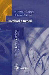 Foto Cover di Trombosi e tumori, Libro di  edito da Springer Verlag