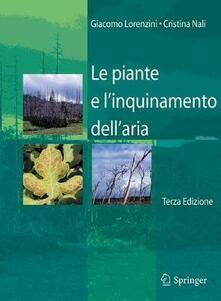 Le piante e l'inquinamento dell'aria - Giacomo Lorenzini,Cristina Nali - copertina
