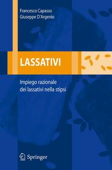 Lassativi. Impiego razionale dei lassativi nella stipsi - Francesco Capasso,Giuseppe D'Argenio - copertina