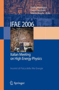 IFAE 2006: Incontri di fisica delle alte energie-Italian meeting on high energy physics (Pavia, 19-21 April 2006). Ediz. bilingue