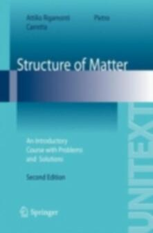 Structure of matter. An introductory course with problems and solutions - Attilio Rigamonti,Pietro Carretta - copertina