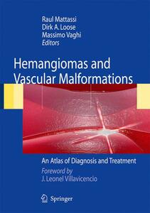Hemangiomas and vascular malformations. An atlas of diagnosis and treatment
