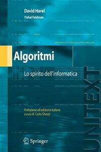 Libro Algoritmi. Lo spirito dell'informatica David Harel , Yishai Feldman